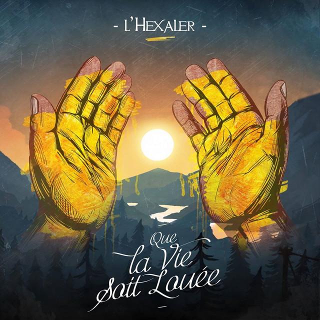 """""""Que la vie soit louée"""", le nouvel album de l'Hexaler"""