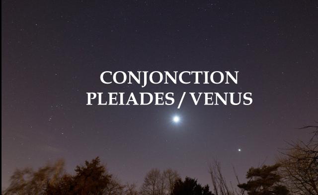 Vénus a rdv avec les Pléiades: c'est rare et beau!