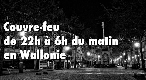 Couvre-feu de 22h à 6 heures du matin en Wallonie