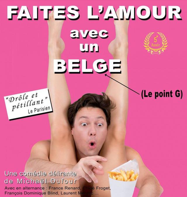 Faites l'amour avec un Belge ! A voir au Comédie en Ile