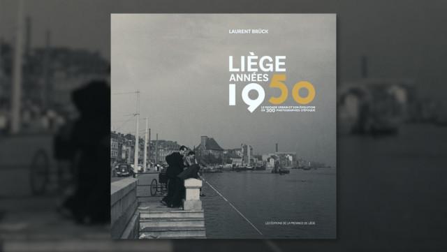 Liège années 1950, son évolution en 300 photos