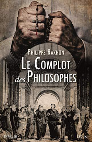 """Philippe Raxhon nous présente """"Le complot des philosophes"""""""